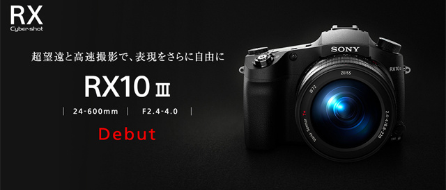 24-600mm F2.4-4の広角から超望遠まで明るいレンズ一体型カメラ「RX10Ⅲ」登場。4K動画からスーパースローモーションまで記録できるハイパフォーマンスがこの一台に。