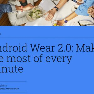 Google、「Android Wear 2.0」をリリース。残念ながらアップデート対象に「SmartWatch 3」ない様子。